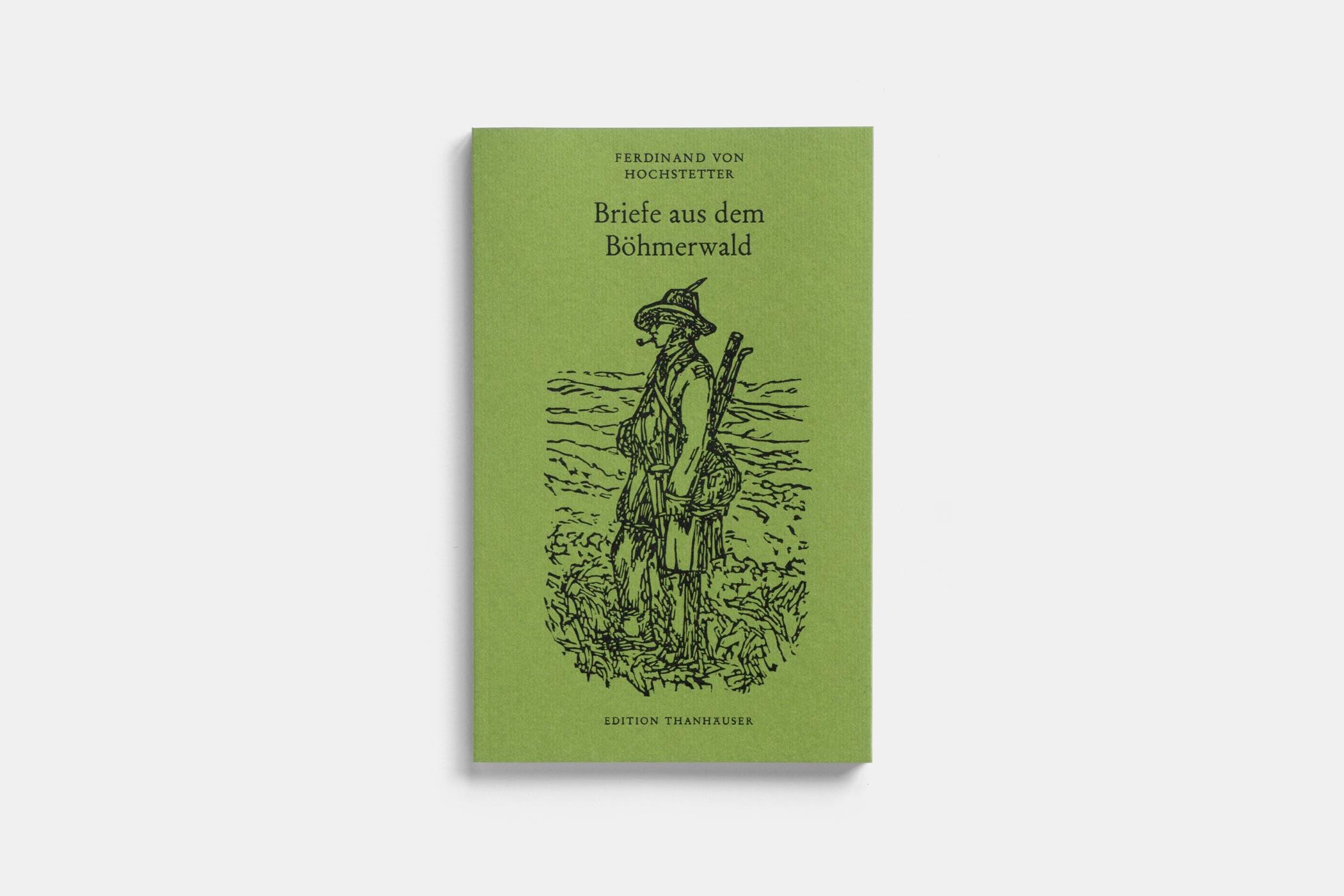 """Das Buch """"Briefe aus dem Böhmerwald"""" von Ferdinand von Hochstetter erschienen im Verlag Edition Thanhäuser mit einem Holzschnitt von Ferdinand von Hochstetter von Christian Thanhäuser am Umschlag"""