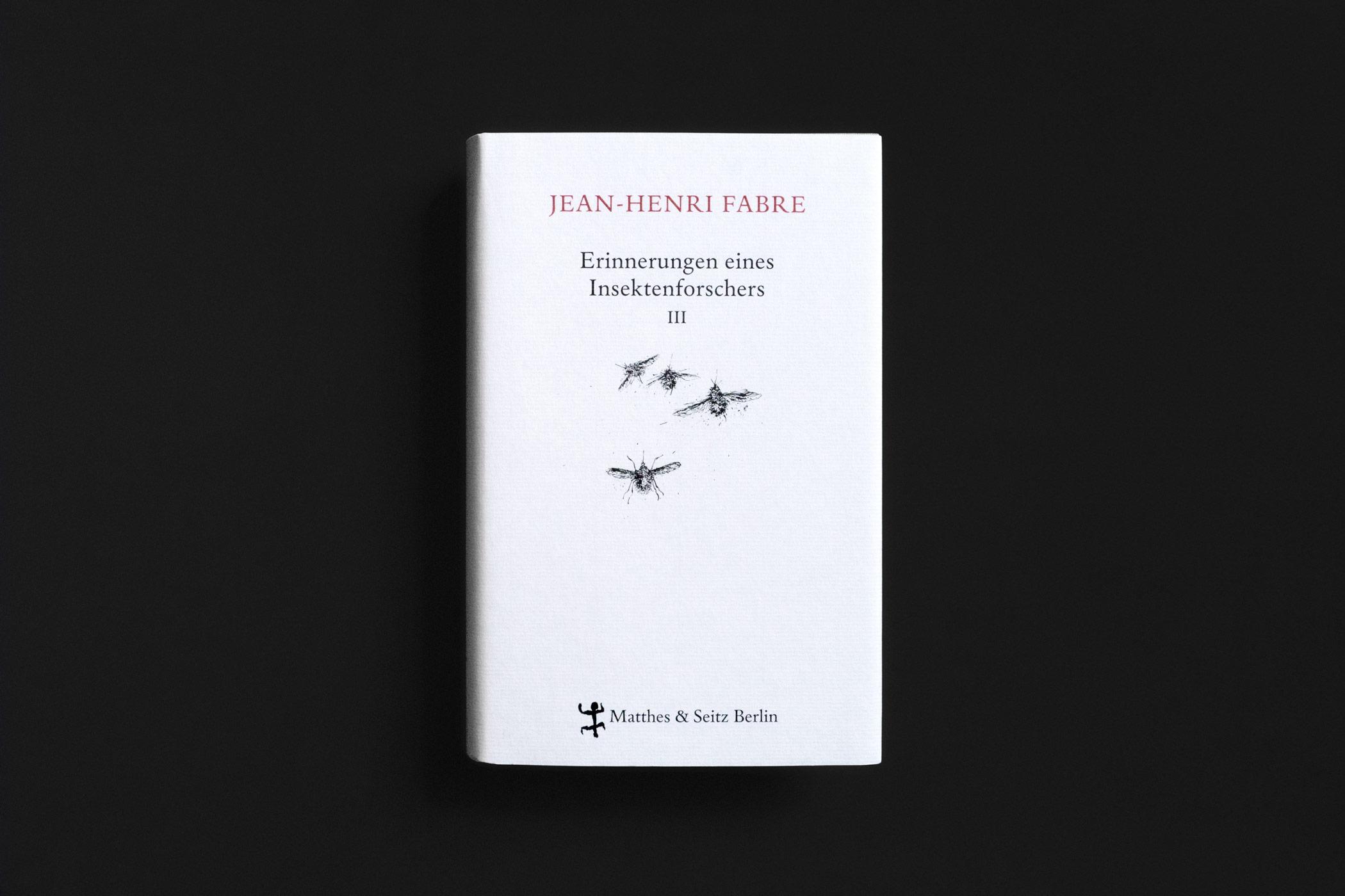 """Das Buch """"Erinnerungen eines Insektenforschers III"""" von Jean-Henri Fabre erschienen im Verlag Matthes & Seitz Berlin mit Federzeichnungen von Insekten gezeichnet von Christian Thanhäuser am Umschlag und im Innenteil"""