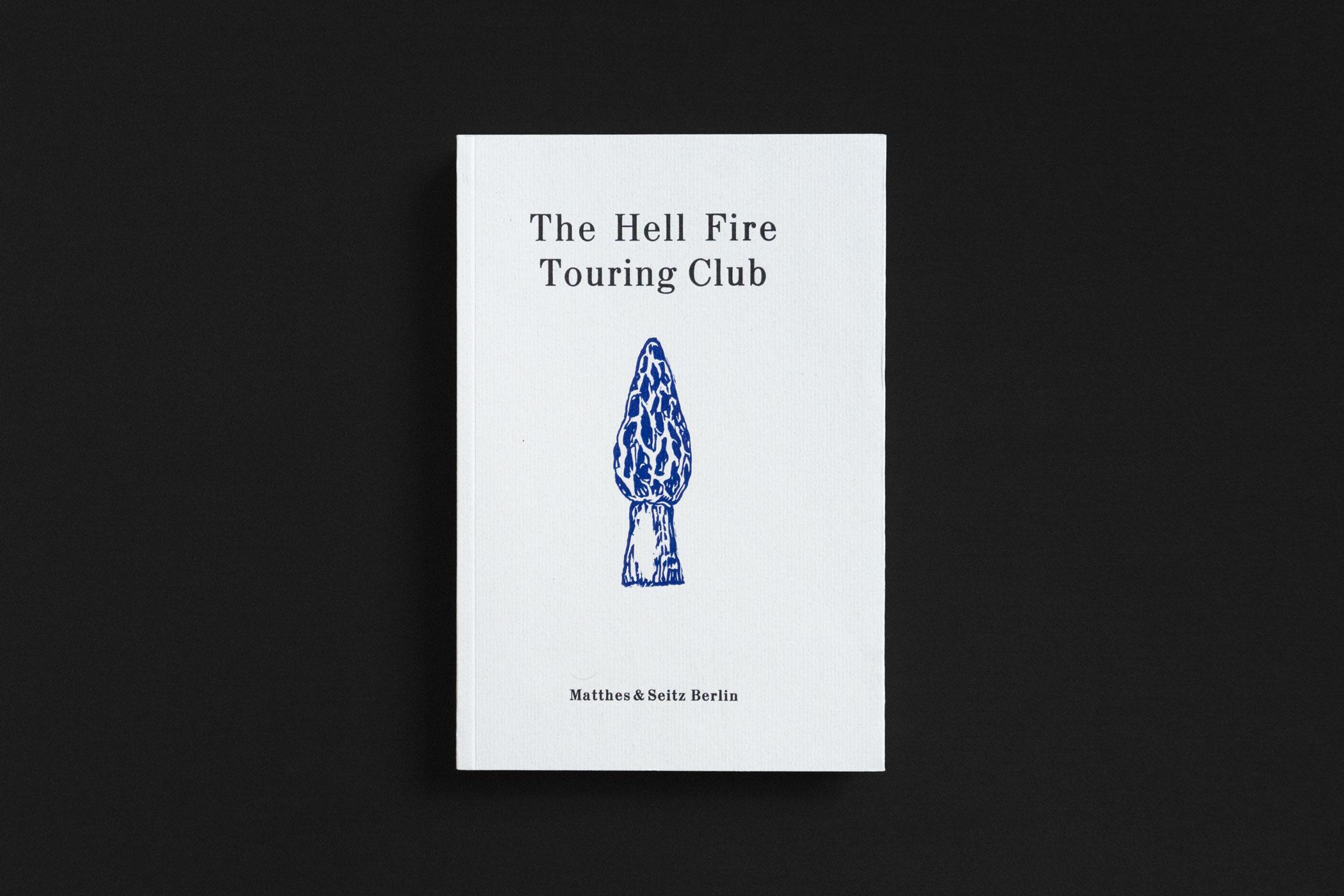 """Das Buch """"The Hell Fire Touring Club"""" erschienen im Verlag Matthes & Seitz Berlin mit einem blauen Holzschnitt einer Morchel von Christian Thanhäuser am Umschlag"""